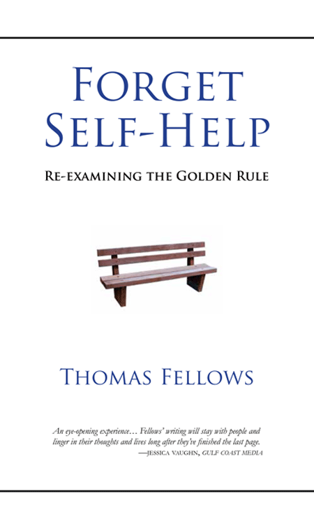 Thomas Fellows author Of Forget Self-HelpRe-Examining the Golden Rule Book